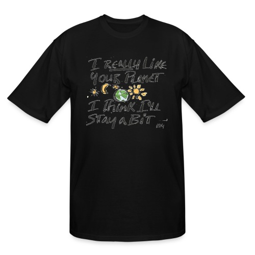 I Really Like your Planet - Men's Tall T-Shirt