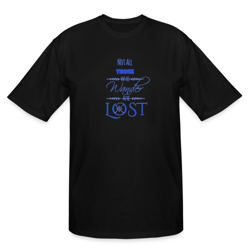 LTBA Not All Those Who Wander Are Lost - Men's Tall T-Shirt