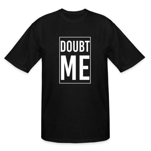 DOUBT ME T-SHIRT - Men's Tall T-Shirt