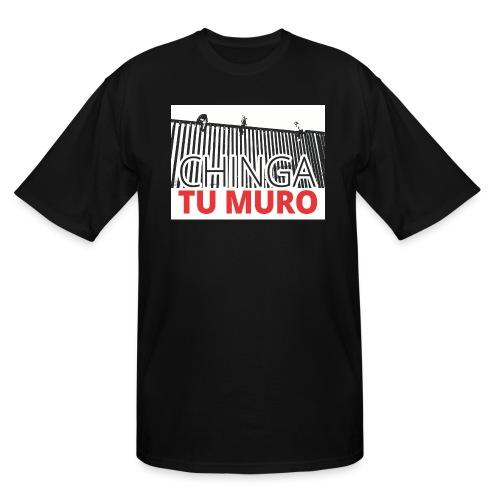 Chinga Tu Muro 2 - Men's Tall T-Shirt