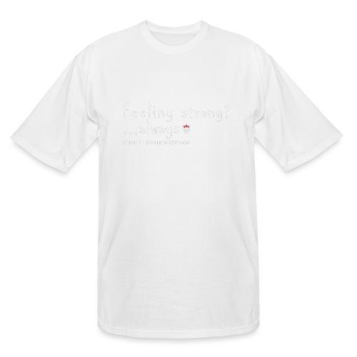 Feeling Strong Always - Men's Tall T-Shirt