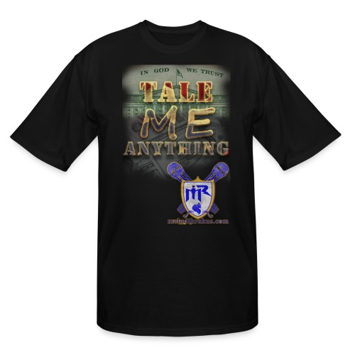 Tale Me Anything - Men's Tall T-Shirt