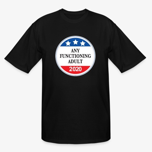 Any Functioning Adult 2020 - Men's Tall T-Shirt