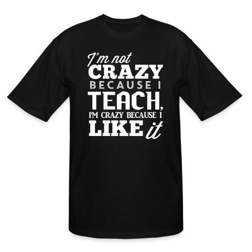 Not Crazy Women's T-Shirts - Men's Tall T-Shirt