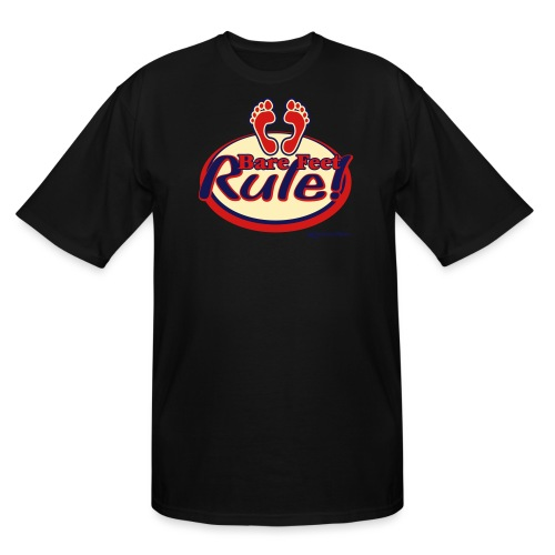 Bare Feet Rule! - Men's Tall T-Shirt