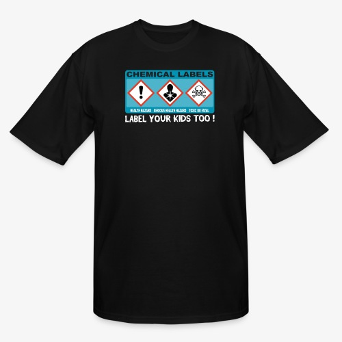 LABEL YOUR KIDS TOO ! - Men's Tall T-Shirt