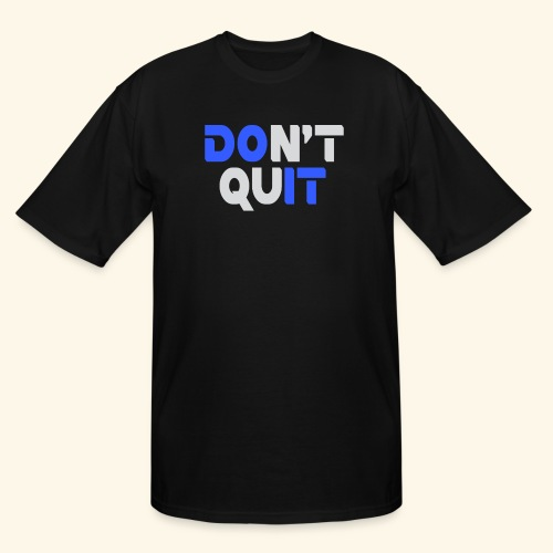 DON'T QUIT #2 - Men's Tall T-Shirt