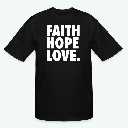 FAITH HOPE LOVE - Men's Tall T-Shirt