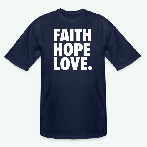 FAITH HOPE LOVE - Men's Tall T-Shirt
