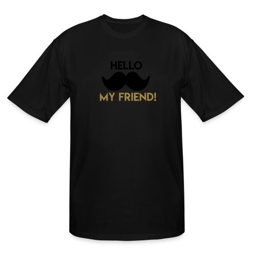 Hello my friend - Men's Tall T-Shirt