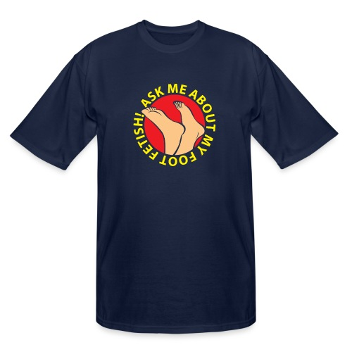 ASK ME ABOUT MY FOOT FETISH! - Men's Tall T-Shirt