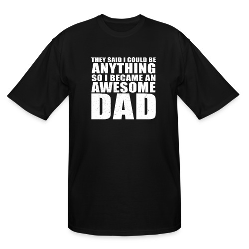 I Became An Awesome Dad - Men's Tall T-Shirt
