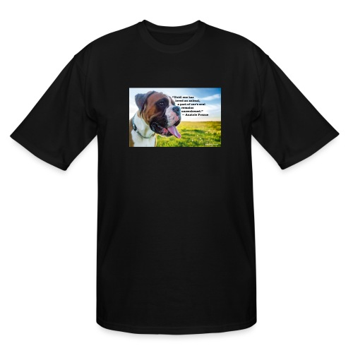 Until one has loved an animal - Men's Tall T-Shirt