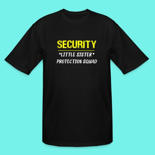 Security Little Sister Protection Squad Big T-Shir - Men's Tall T-Shirt