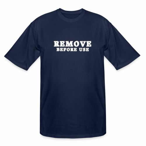 Remove Before Use for dark - Men's Tall T-Shirt