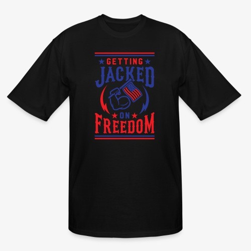 Getting Jacked On Freedom - Men's Tall T-Shirt