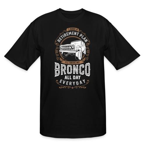BRONCO RETIREMENT PLAN MEN'S T-SHIRT - Men's Tall T-Shirt