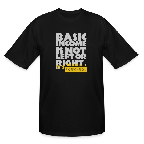 UBI is not Left or Right - Men's Tall T-Shirt