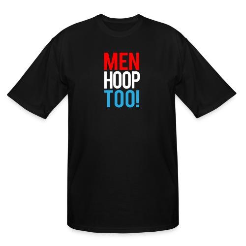 Red, White & Blue ---- Men Hoop Too! - Men's Tall T-Shirt