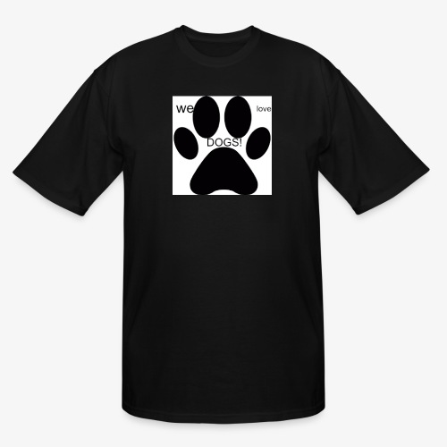 WE LOVE DOGS!!!!!!! - Men's Tall T-Shirt