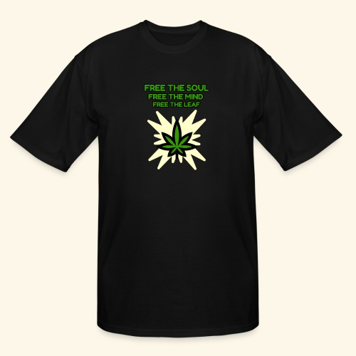 FREE THE SOUL - FREE THE MIND - FREE THE LEAF - Men's Tall T-Shirt