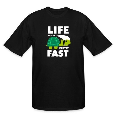 Life moves pretty fast - Men's Tall T-Shirt