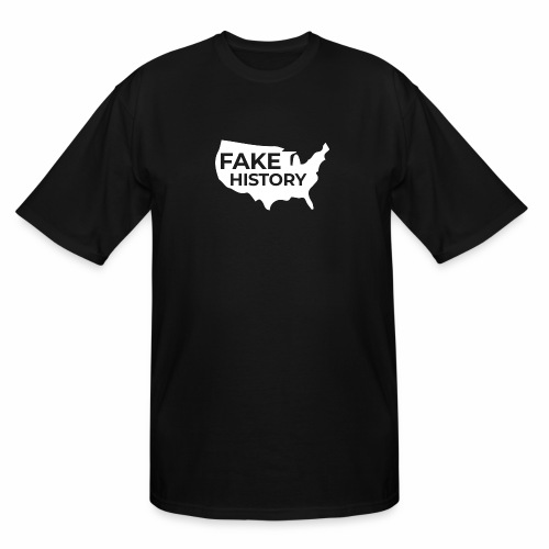 Fake History of America - Men's Tall T-Shirt
