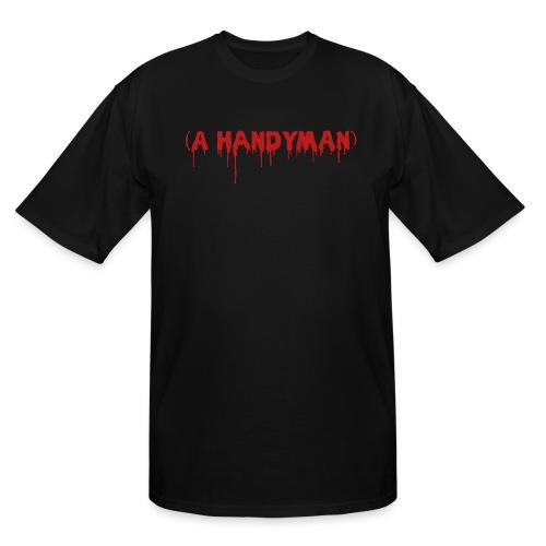 A Handyman - Men's Tall T-Shirt