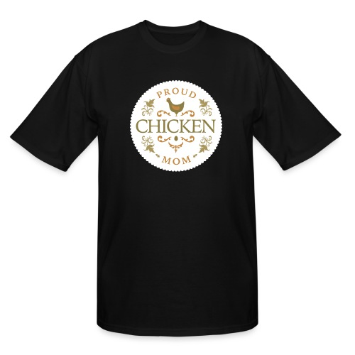proud chicken mom - Men's Tall T-Shirt