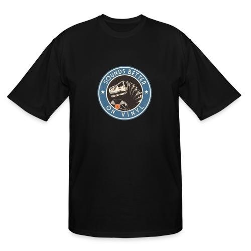 Sounds Better on Vinyl - Men's Tall T-Shirt