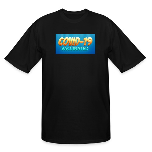 COVID 19 Vaccinated - Men's Tall T-Shirt