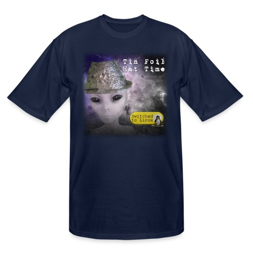 Tin Foil Hat Time (Space) - Men's Tall T-Shirt