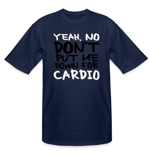 No Cardio - Men's Tall T-Shirt