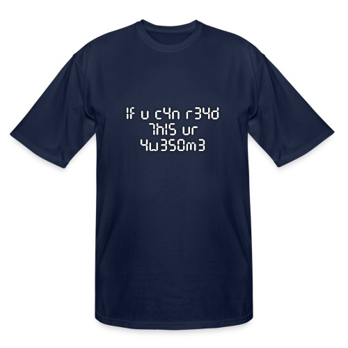 If you can read this, you're awesome - white - Men's Tall T-Shirt