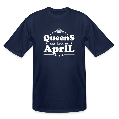 Queens are born in April - Men's Tall T-Shirt
