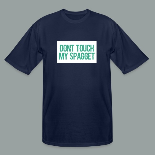 Dont you touch my spaggheti - Men's Tall T-Shirt