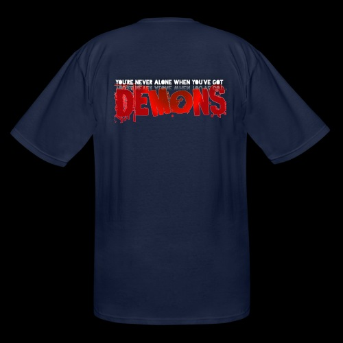 YOU'RE NEVER ALONE IF YOU'VE GOT DEMONS! - Men's Tall T-Shirt