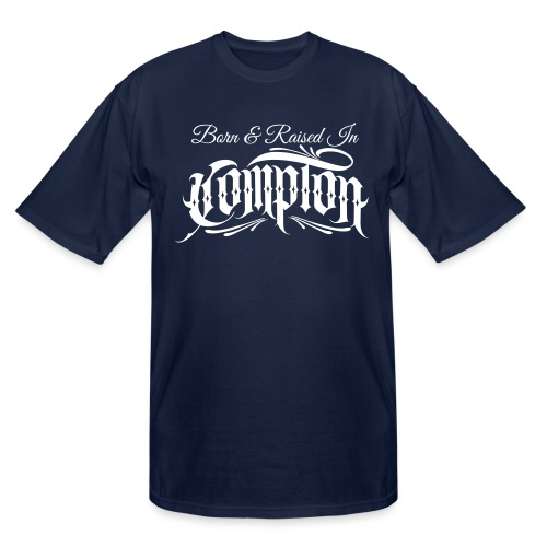 born and raised in Compton - Men's Tall T-Shirt