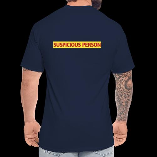 YOU ARE SUSPECT & SUSPICIOUS - Men's Tall T-Shirt