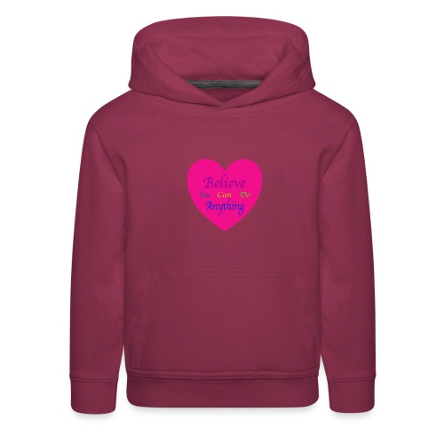 Believe You Can Do Anything - Kids' Premium Hoodie