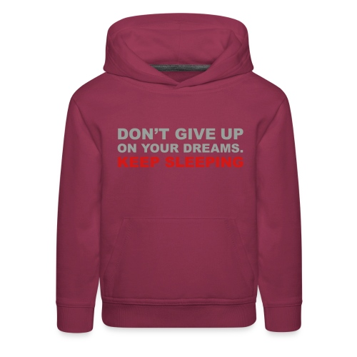 Don't give up on your dreams 2c (++) - Kids' Premium Hoodie