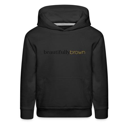beautifullybrown - Kids' Premium Hoodie