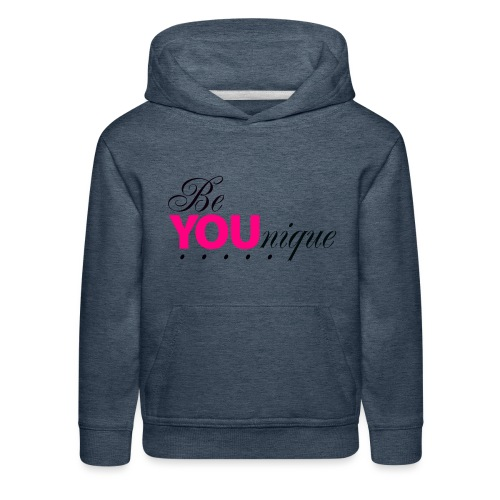 Be Unique Be You Just Be You - Kids' Premium Hoodie