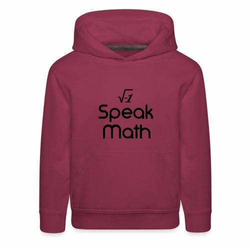i Speak Math - Kids' Premium Hoodie