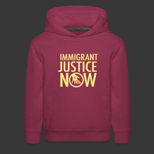 Immigrant Justice Now - Kids' Premium Hoodie