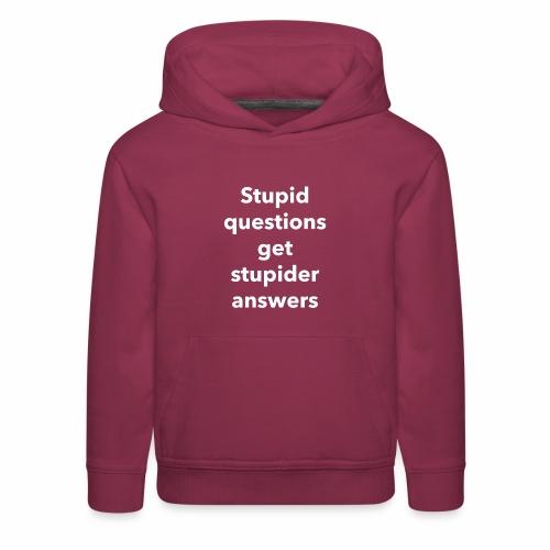 Stupid Questions - Kids' Premium Hoodie