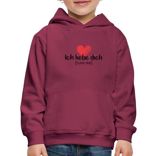 Ich liebe dich [German] - I LOVE YOU - Kids' Premium Hoodie
