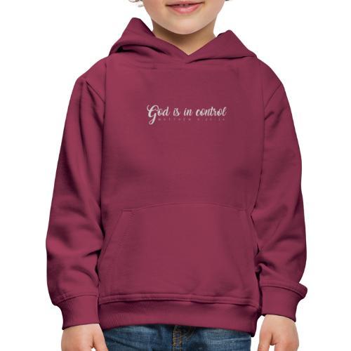 God is in control - Matthew 6:25-34 - Kids' Premium Hoodie