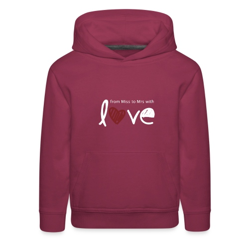 From Miss To Mrs - Kids' Premium Hoodie