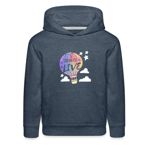 To Travel Is To Live - Kids' Premium Hoodie
